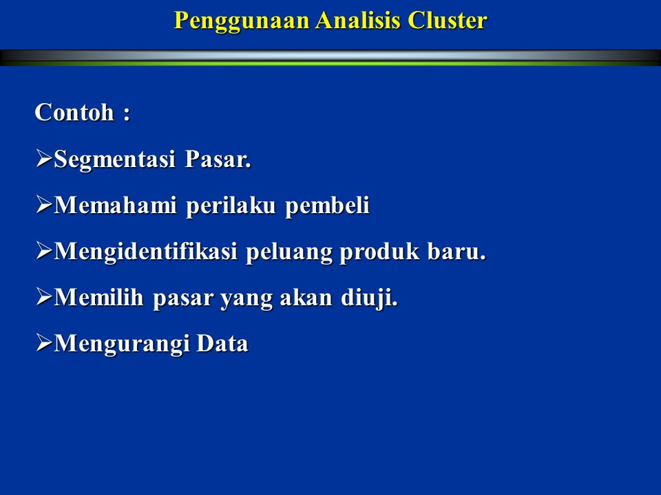 Penggunaan Analisis Cluster