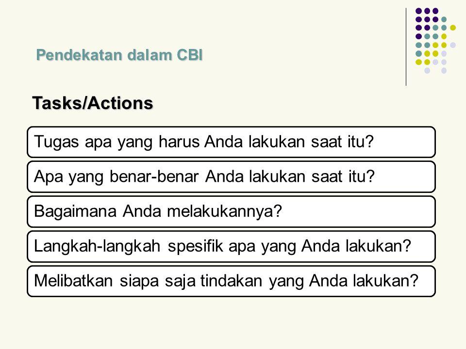 Tasks/Actions Tugas apa yang harus Anda lakukan saat itu
