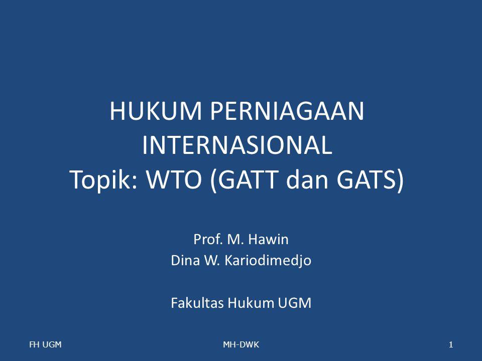 HUKUM PERNIAGAAN INTERNASIONAL Topik: WTO (GATT dan GATS)