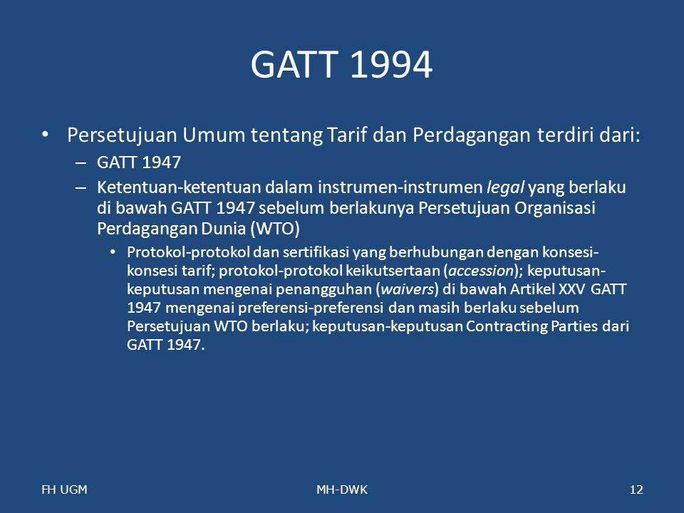 GATT 1994 Persetujuan Umum tentang Tarif dan Perdagangan terdiri dari:
