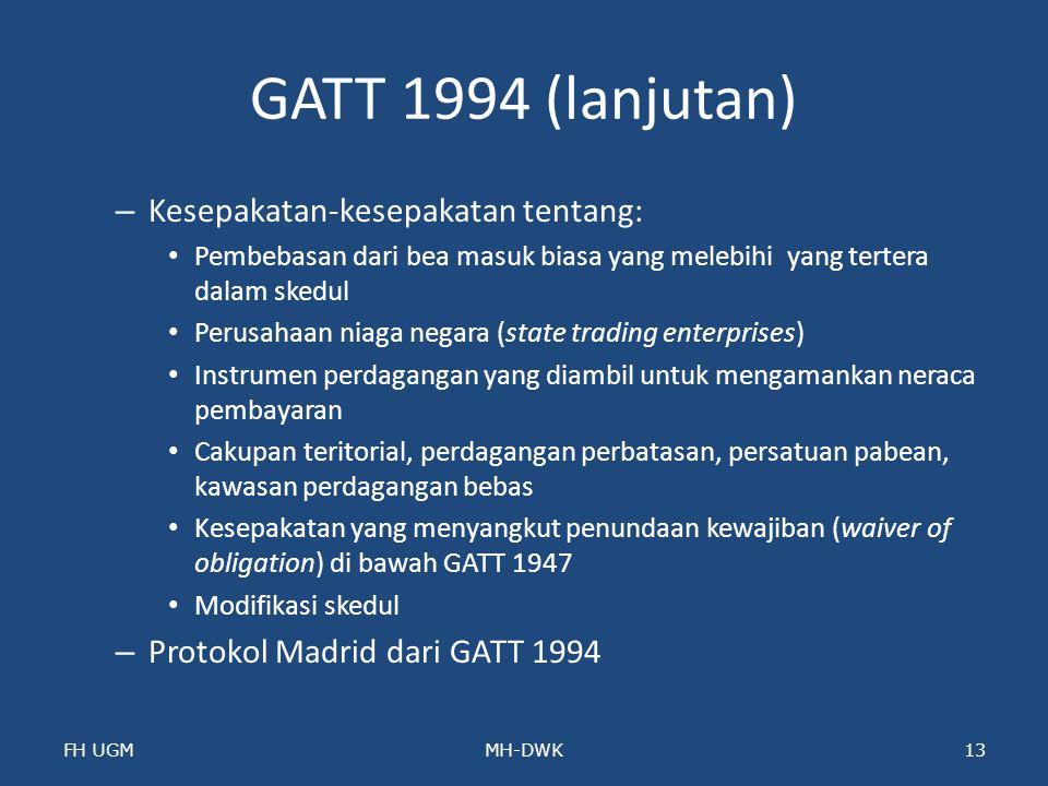 GATT 1994 (lanjutan) Kesepakatan-kesepakatan tentang: