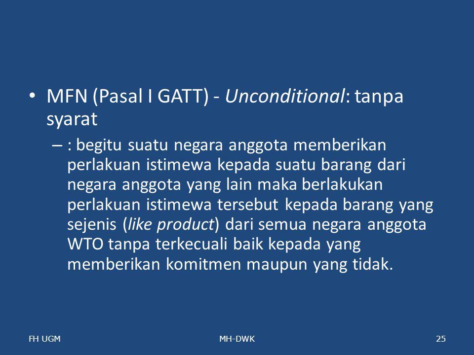 MFN (Pasal I GATT) - Unconditional: tanpa syarat