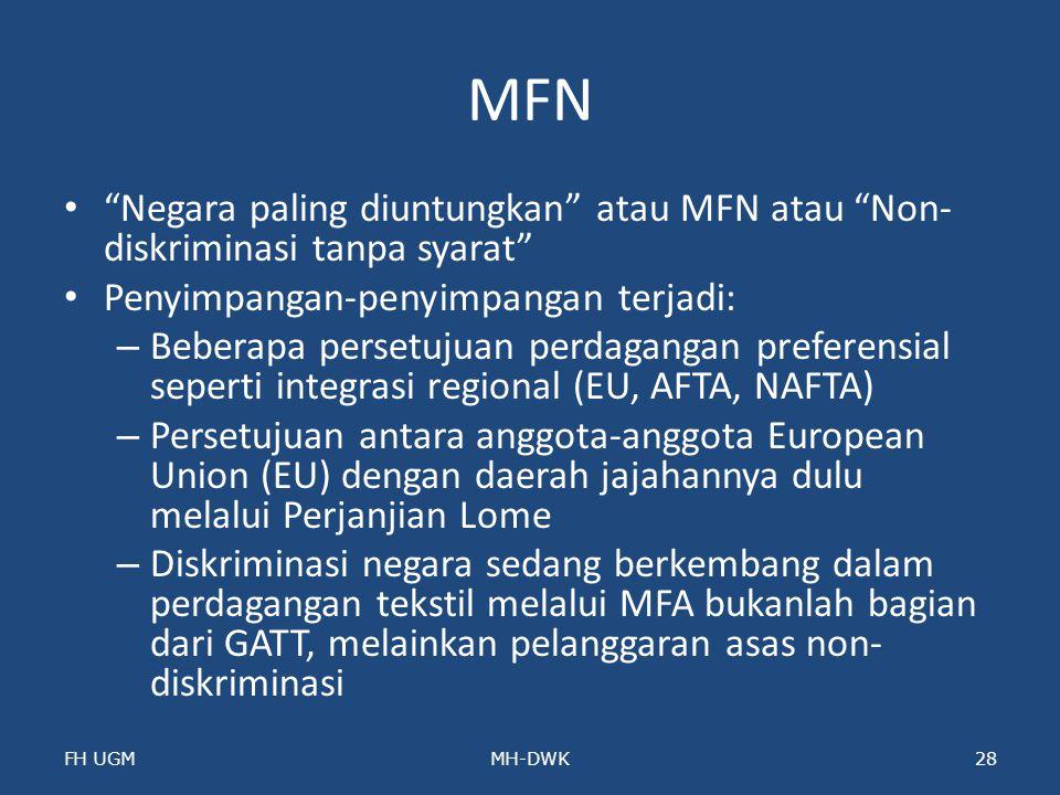 MFN Negara paling diuntungkan atau MFN atau Non-diskriminasi tanpa syarat Penyimpangan-penyimpangan terjadi: