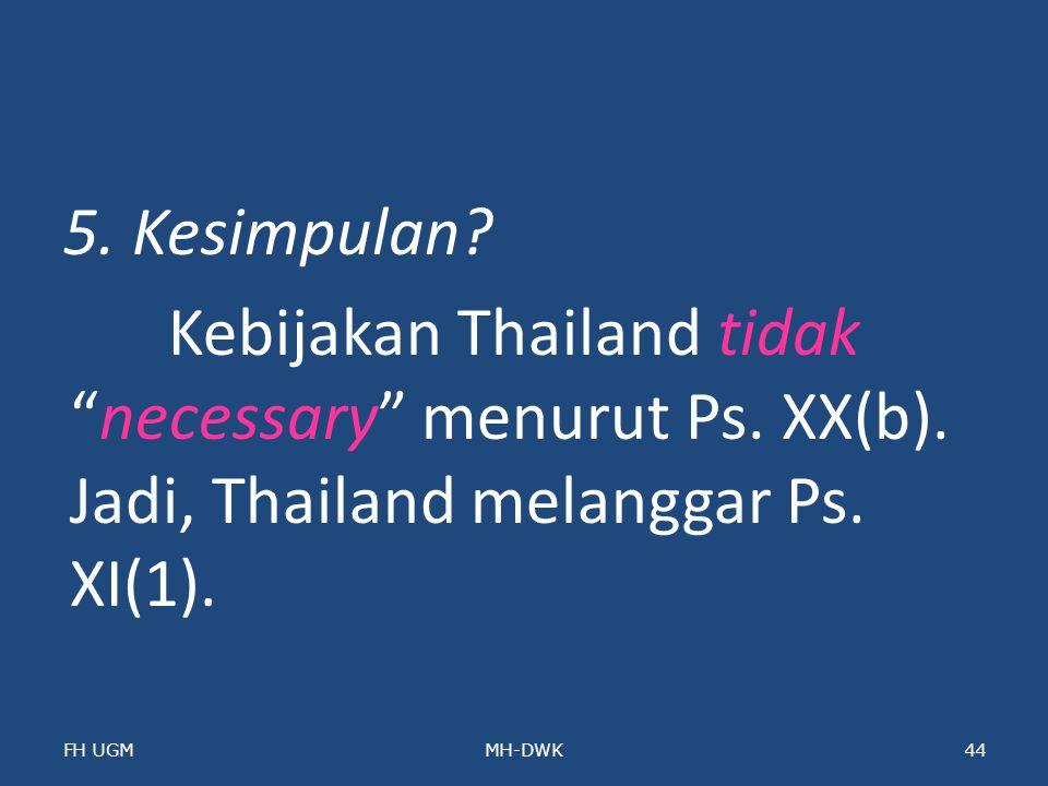 5. Kesimpulan. Kebijakan Thailand tidak necessary menurut Ps. XX(b)