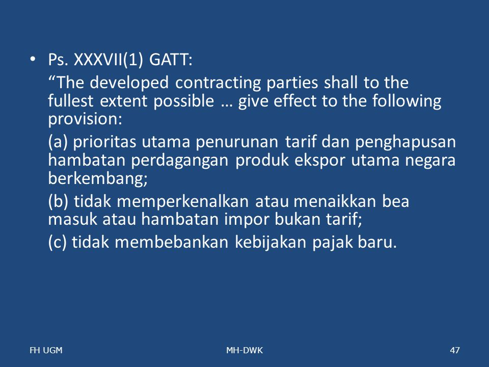 (c) tidak membebankan kebijakan pajak baru.