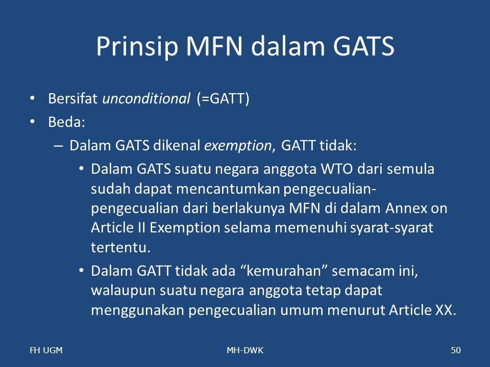 Prinsip MFN dalam GATS Bersifat unconditional (=GATT) Beda: