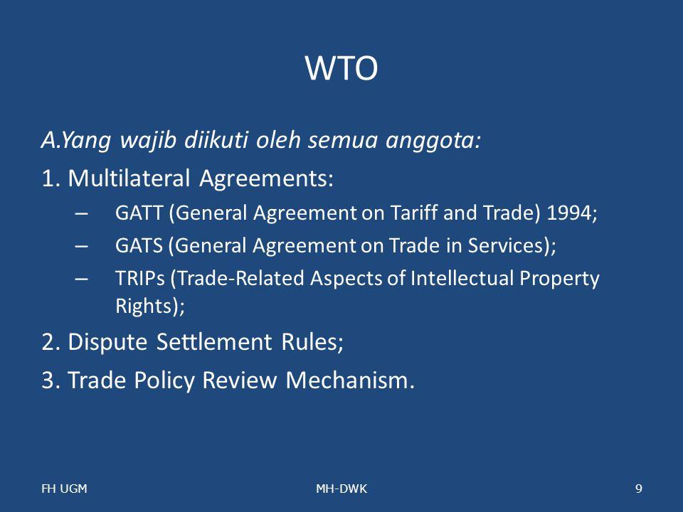 WTO A.Yang wajib diikuti oleh semua anggota: