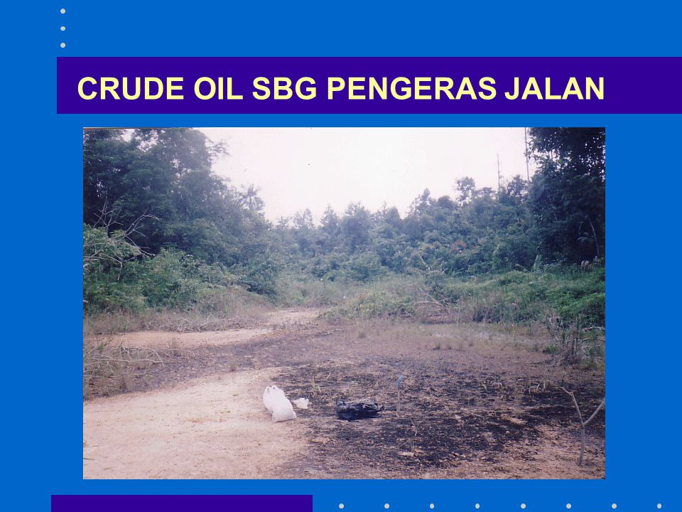 CRUDE OIL SBG PENGERAS JALAN