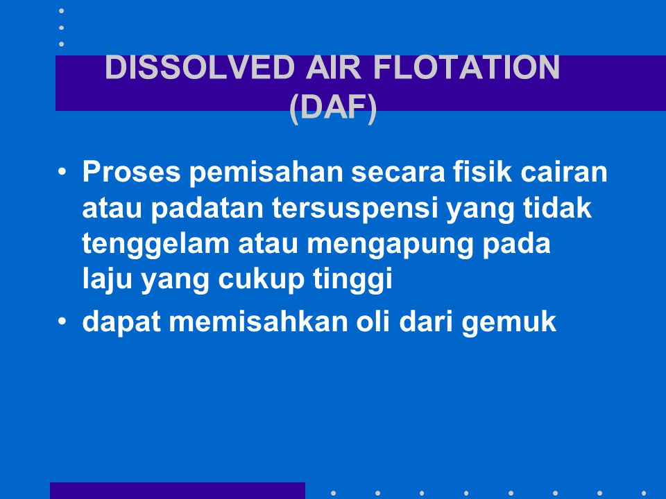 DISSOLVED AIR FLOTATION (DAF)