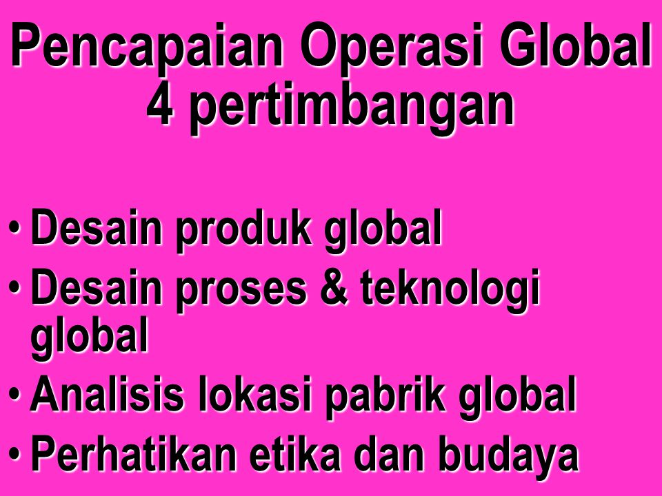 Pencapaian Operasi Global 4 pertimbangan