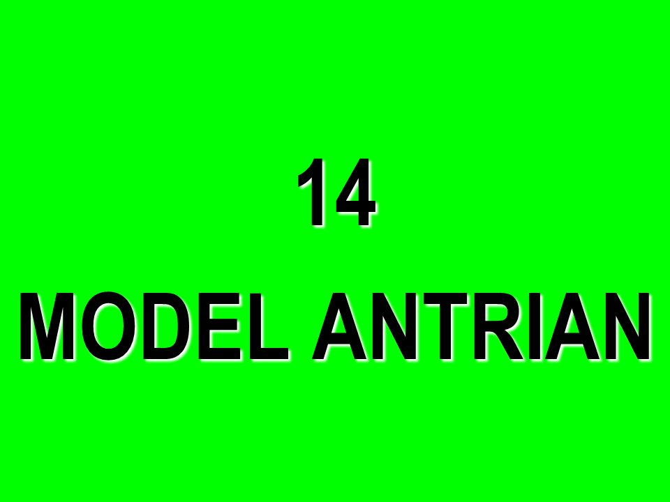 14 MODEL ANTRIAN