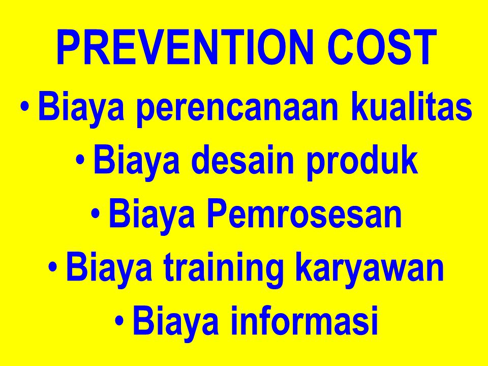 Biaya perencanaan kualitas Biaya training karyawan