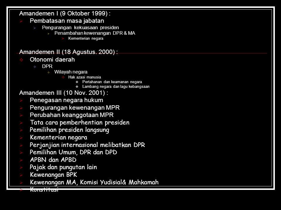 Amandemen I (9 Oktober 1999) : Pembatasan masa jabatan