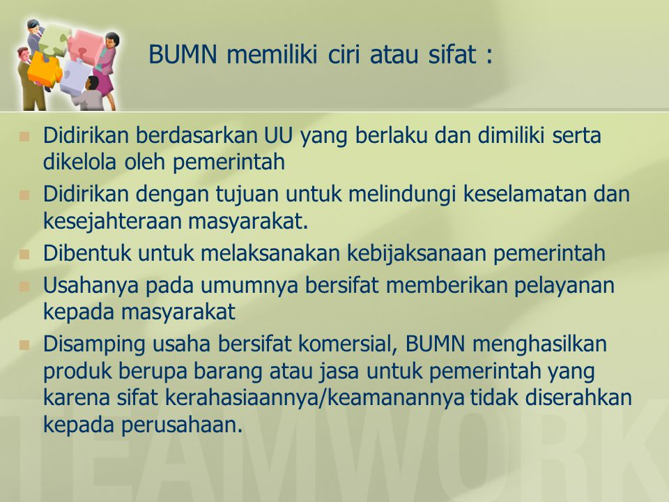 BUMN memiliki ciri atau sifat :