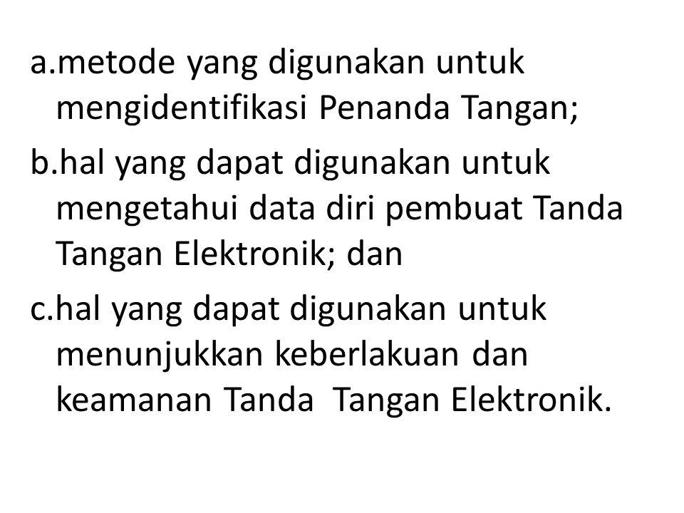 a.metode yang digunakan untuk mengidentifikasi Penanda Tangan;