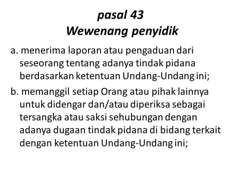 pasal 43 Wewenang penyidik