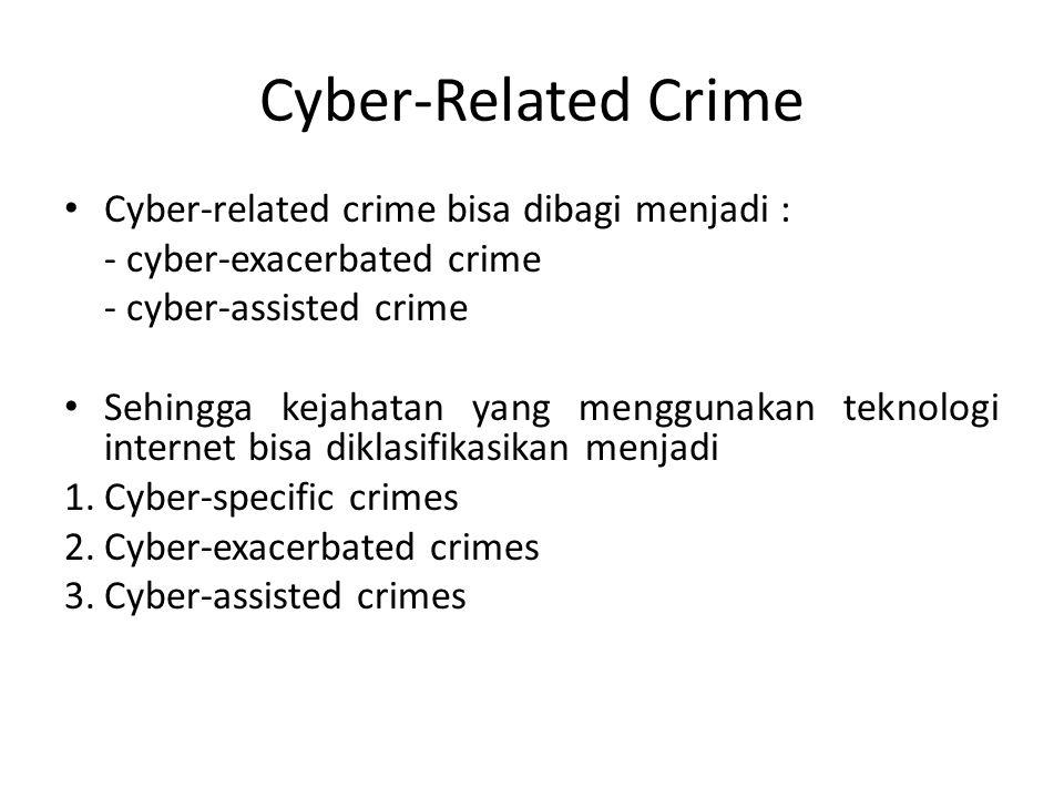 Cyber-Related Crime Cyber-related crime bisa dibagi menjadi :