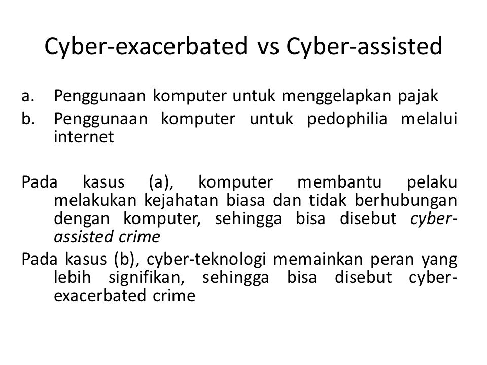 Cyber-exacerbated vs Cyber-assisted