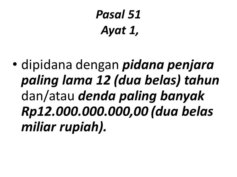 Pasal 51 Ayat 1,