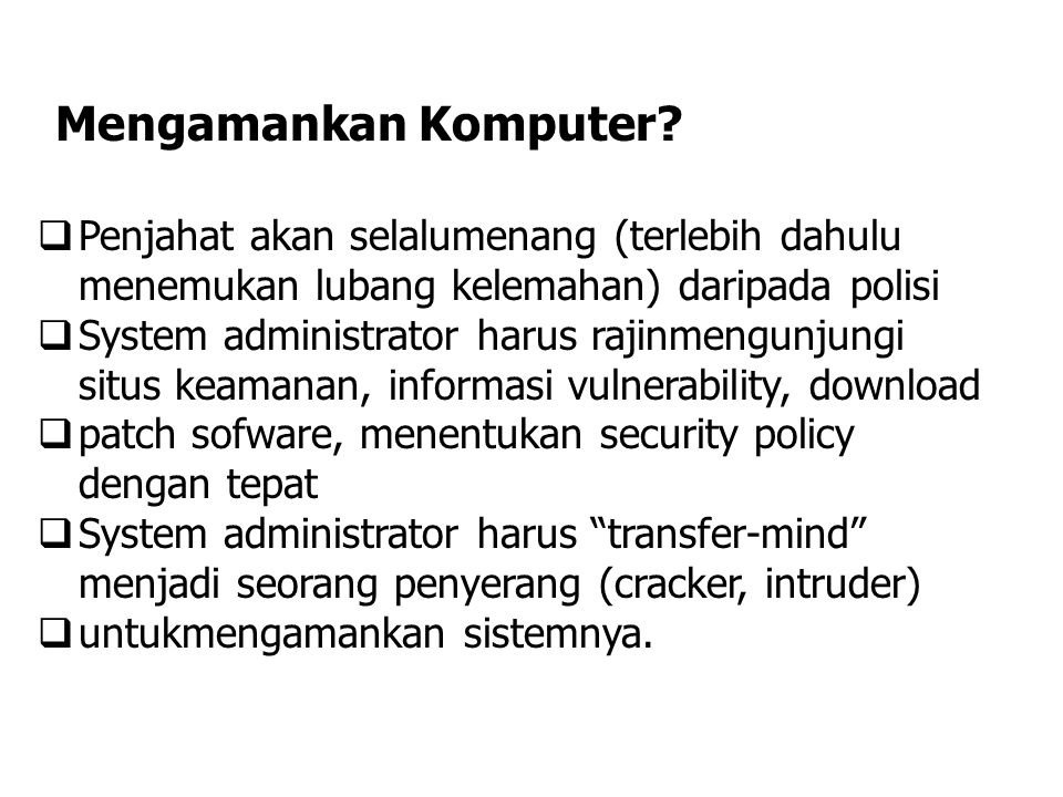 Mengamankan Komputer Penjahat akan selalumenang (terlebih dahulu menemukan lubang kelemahan) daripada polisi.