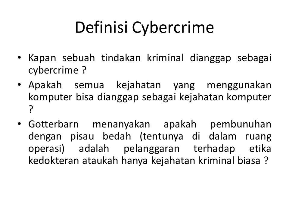 Definisi Cybercrime Kapan sebuah tindakan kriminal dianggap sebagai cybercrime