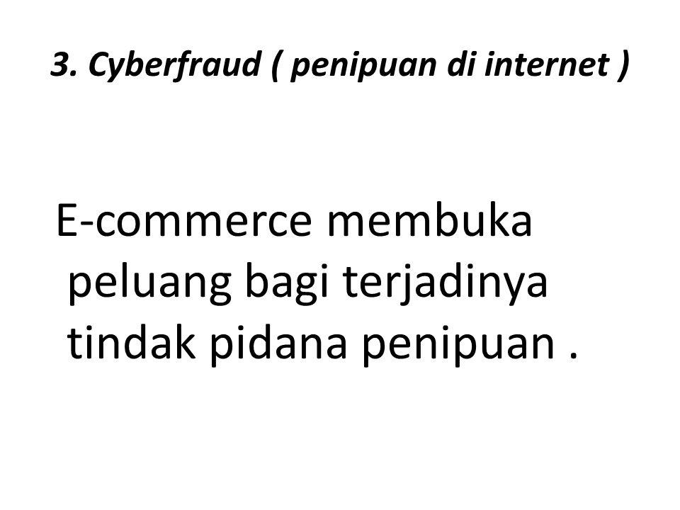 3. Cyberfraud ( penipuan di internet )