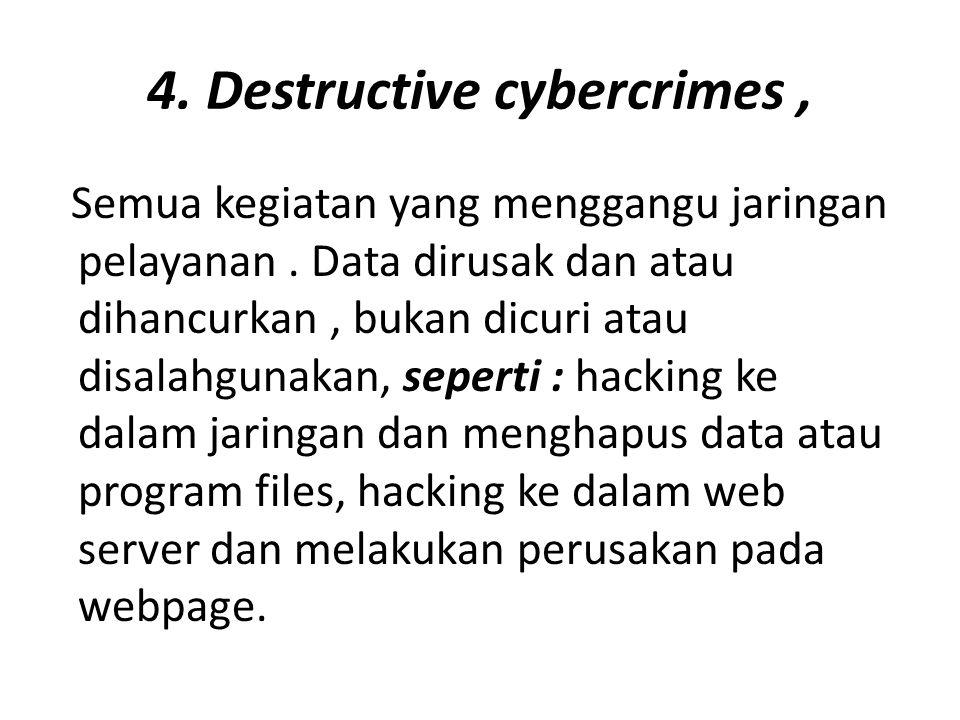 4. Destructive cybercrimes ,