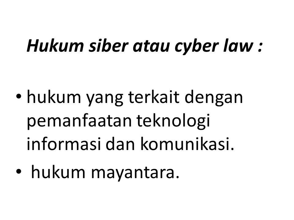 Hukum siber atau cyber law :
