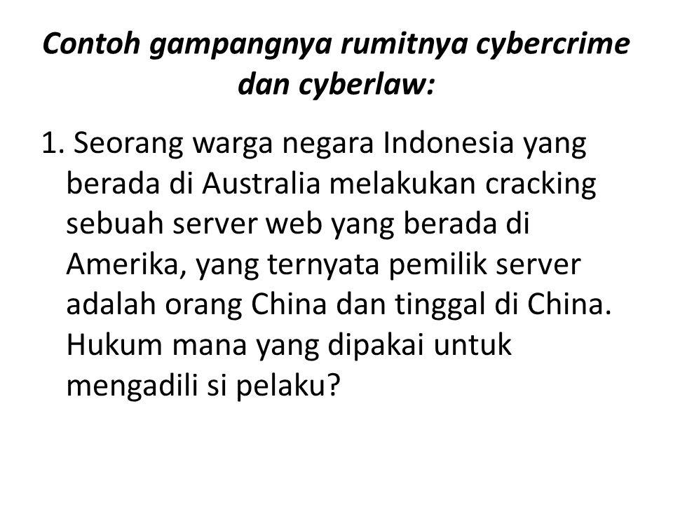 Contoh gampangnya rumitnya cybercrime dan cyberlaw: