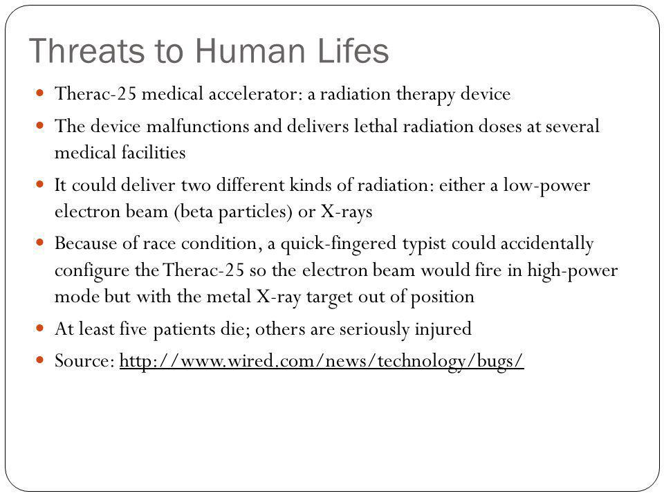 Threats to Human Lifes Therac-25 medical accelerator: a radiation therapy device.