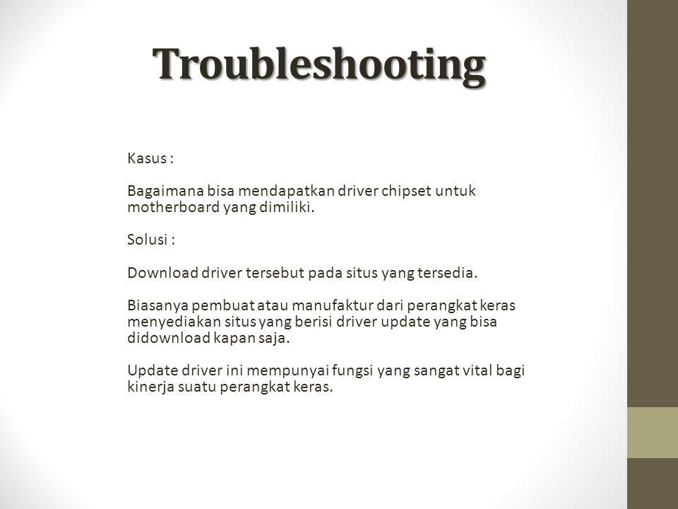 Troubleshooting Kasus :