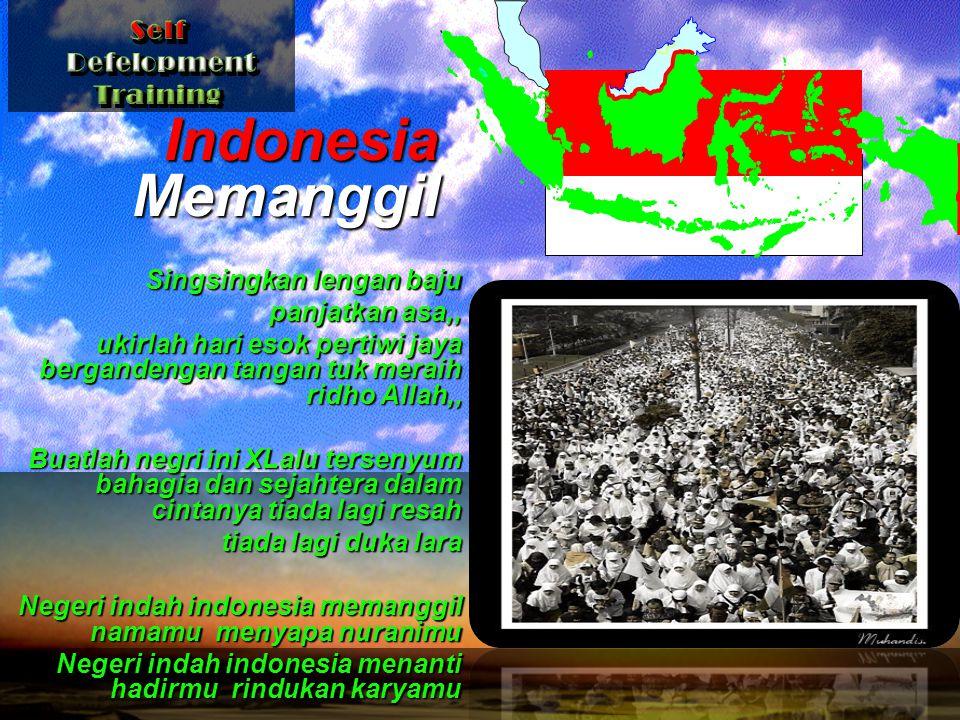 Indonesia Memanggil Self Defelopment Training Singsingkan lengan baju