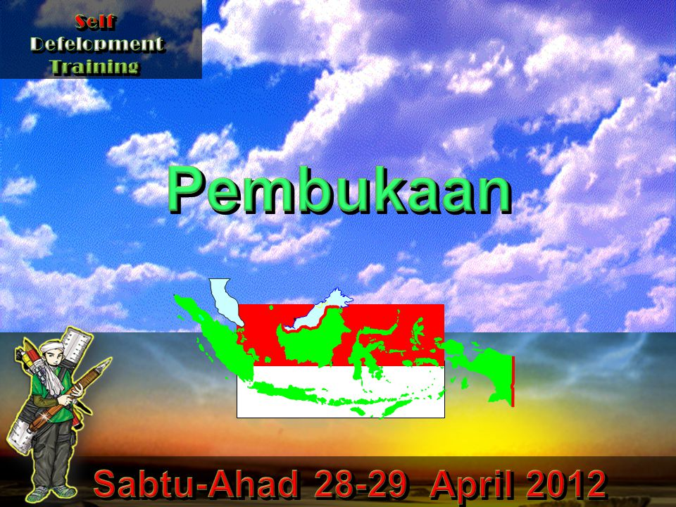 Self Defelopment Training Pembukaan Sabtu-Ahad 28-29 April 2012