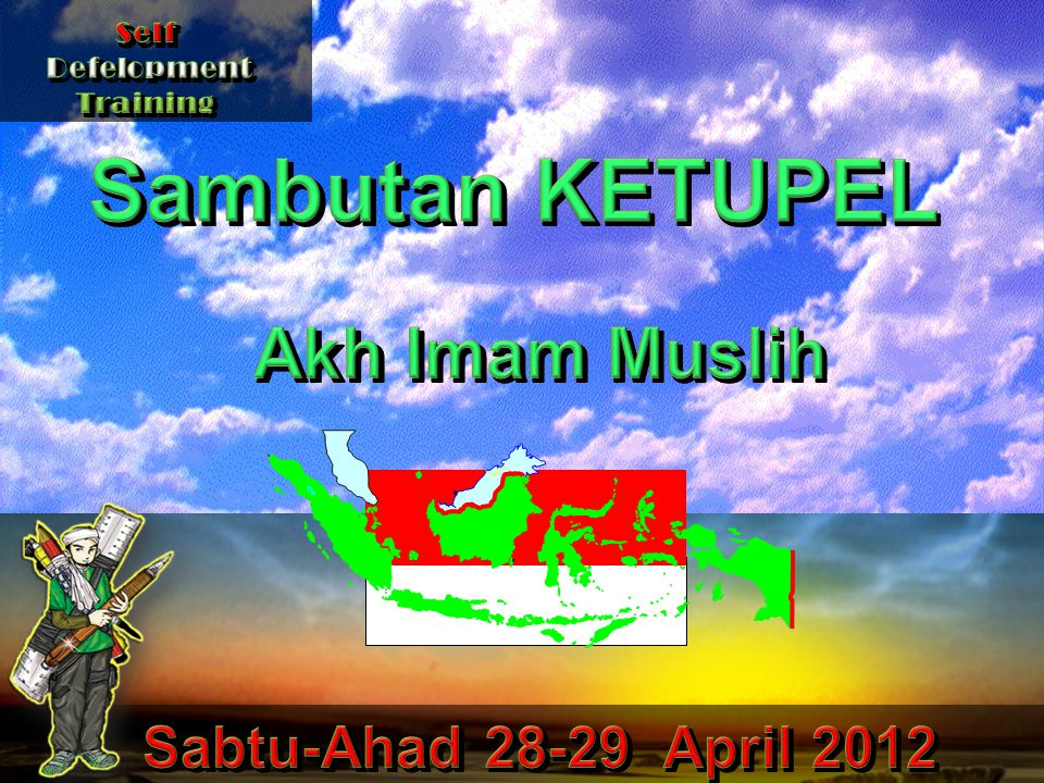 Sambutan KETUPEL Akh Imam Muslih Sabtu-Ahad 28-29 April 2012 Self