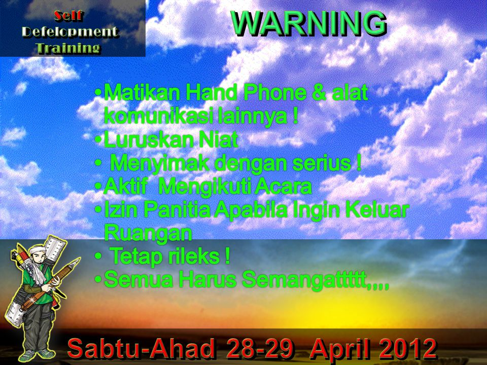 WARNING Sabtu-Ahad 28-29 April 2012