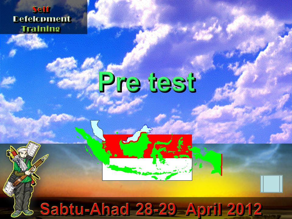 Self Defelopment Training Pre test Sabtu-Ahad 28-29 April 2012