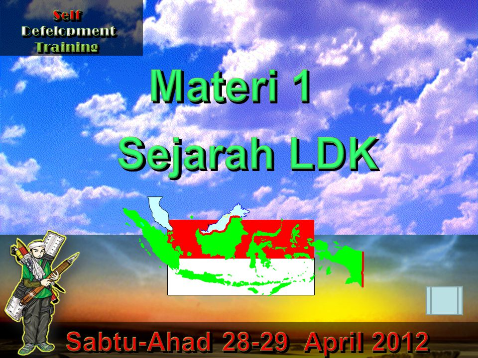 Materi 1 Sejarah LDK Sabtu-Ahad 28-29 April 2012 Self Defelopment