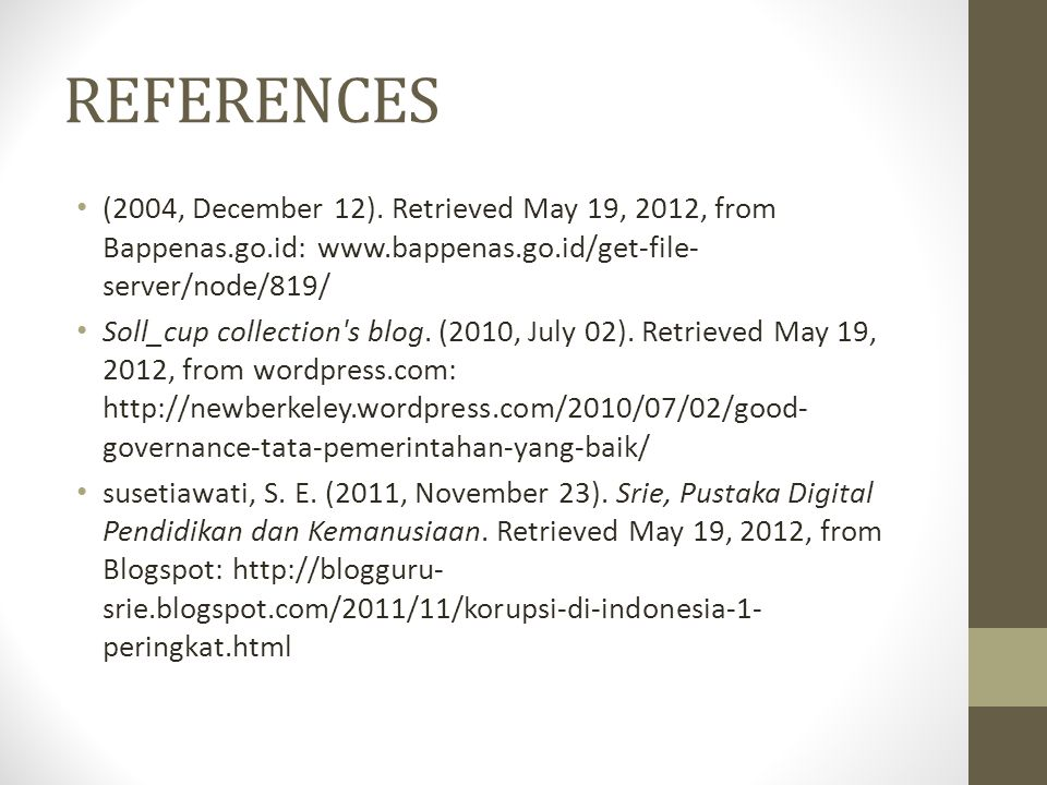 REFERENCES (2004, December 12). Retrieved May 19, 2012, from Bappenas.go.id: www.bappenas.go.id/get-file-server/node/819/