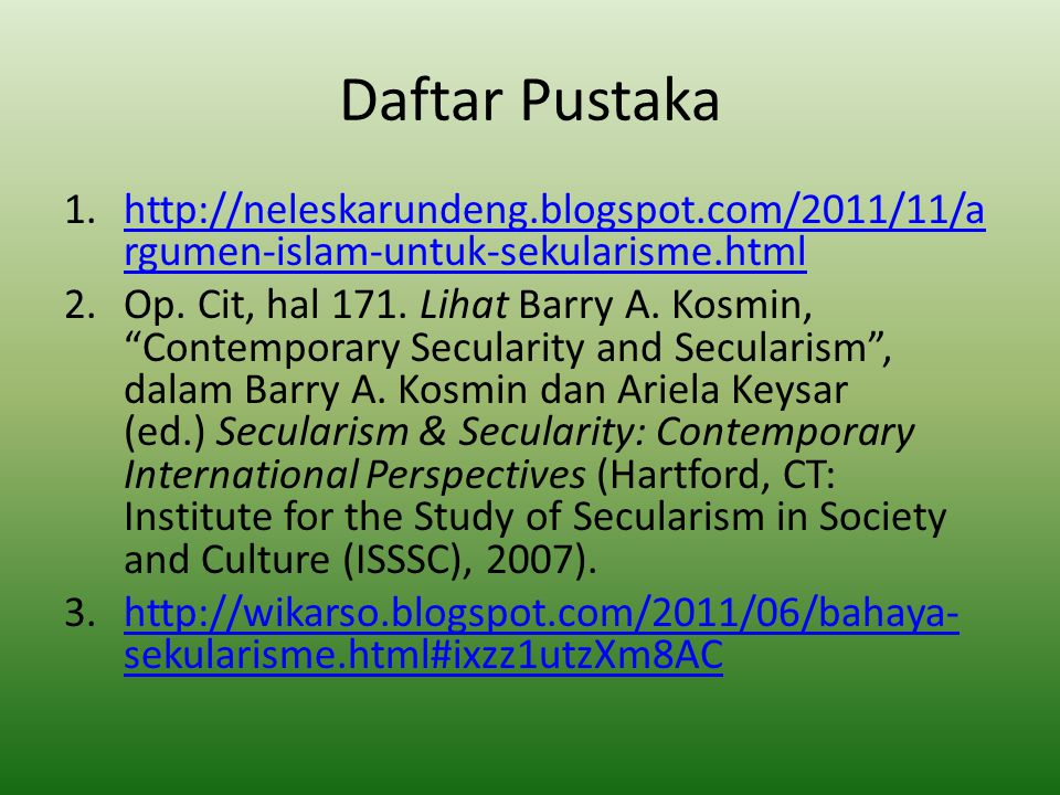 Daftar Pustaka http://neleskarundeng.blogspot.com/2011/11/argumen-islam-untuk-sekularisme.html.