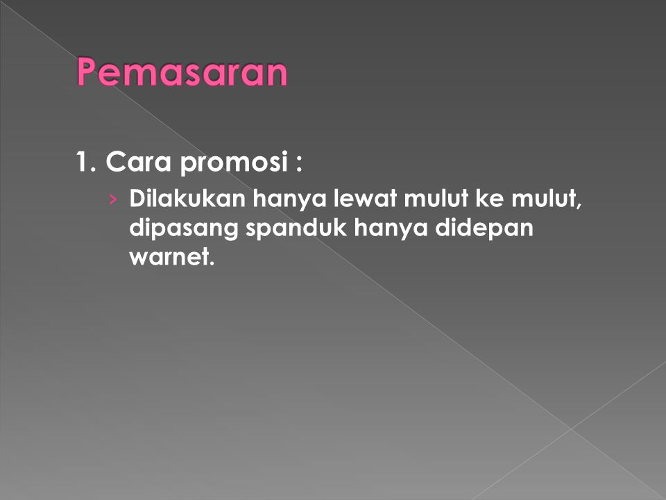 Pemasaran 1. Cara promosi :