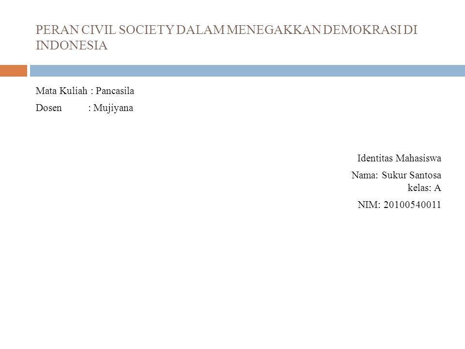 PERAN CIVIL SOCIETY DALAM MENEGAKKAN DEMOKRASI DI INDONESIA