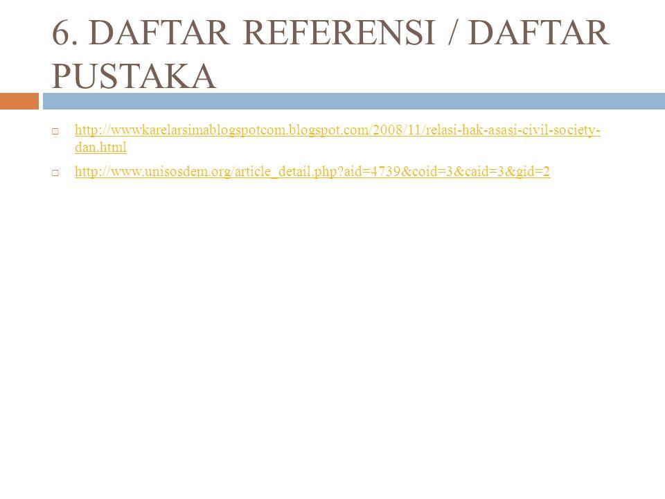 6. DAFTAR REFERENSI / DAFTAR PUSTAKA