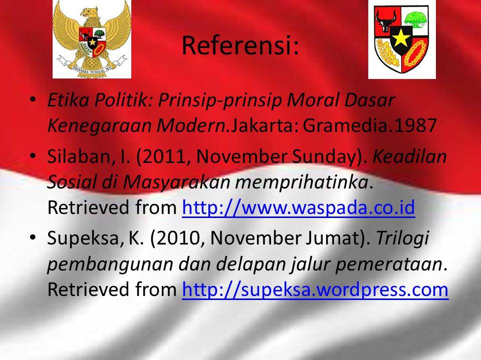Referensi: Etika Politik: Prinsip-prinsip Moral Dasar Kenegaraan Modern.Jakarta: Gramedia.1987.