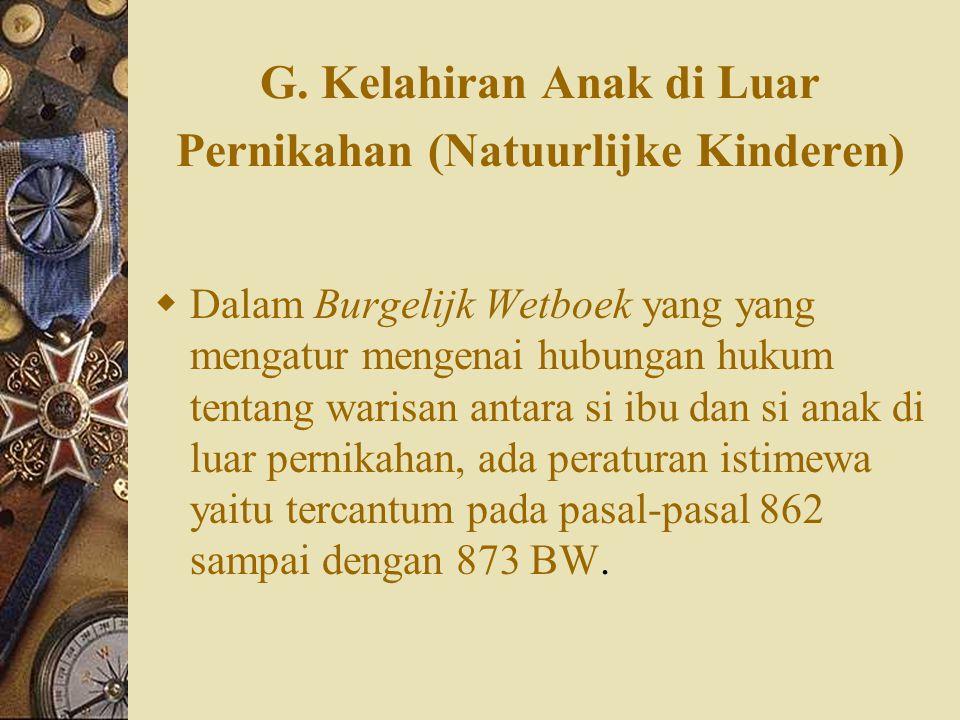G. Kelahiran Anak di Luar Pernikahan (Natuurlijke Kinderen)