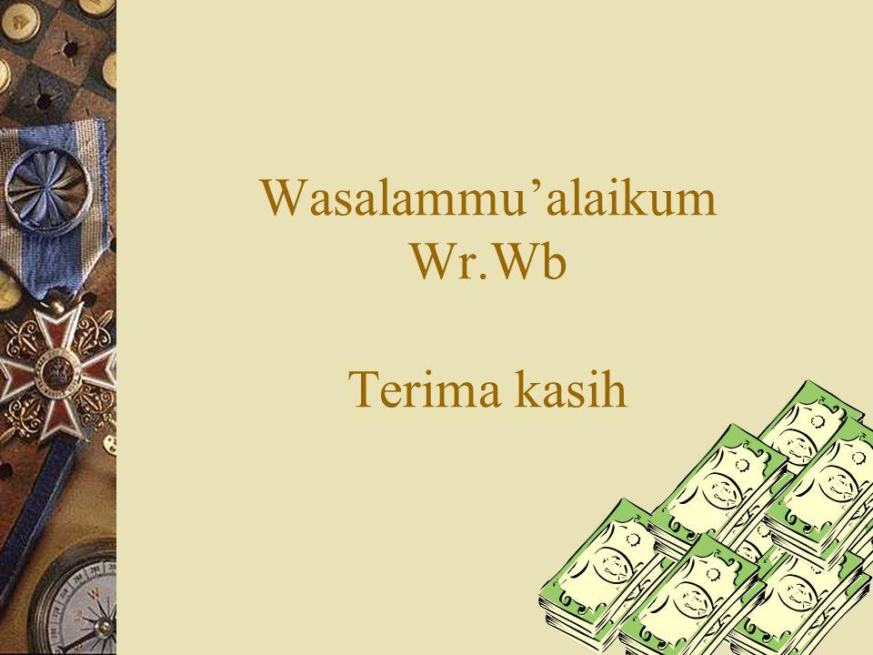 Wasalammu'alaikum Wr.Wb Terima kasih