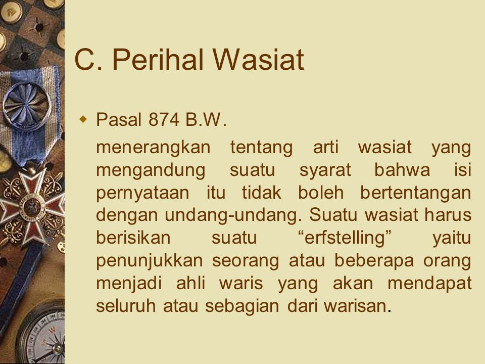 C. Perihal Wasiat Pasal 874 B.W.