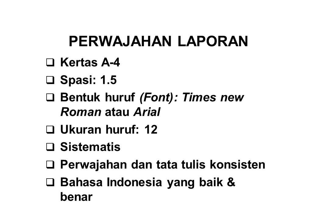 PERWAJAHAN LAPORAN Kertas A-4 Spasi: 1.5