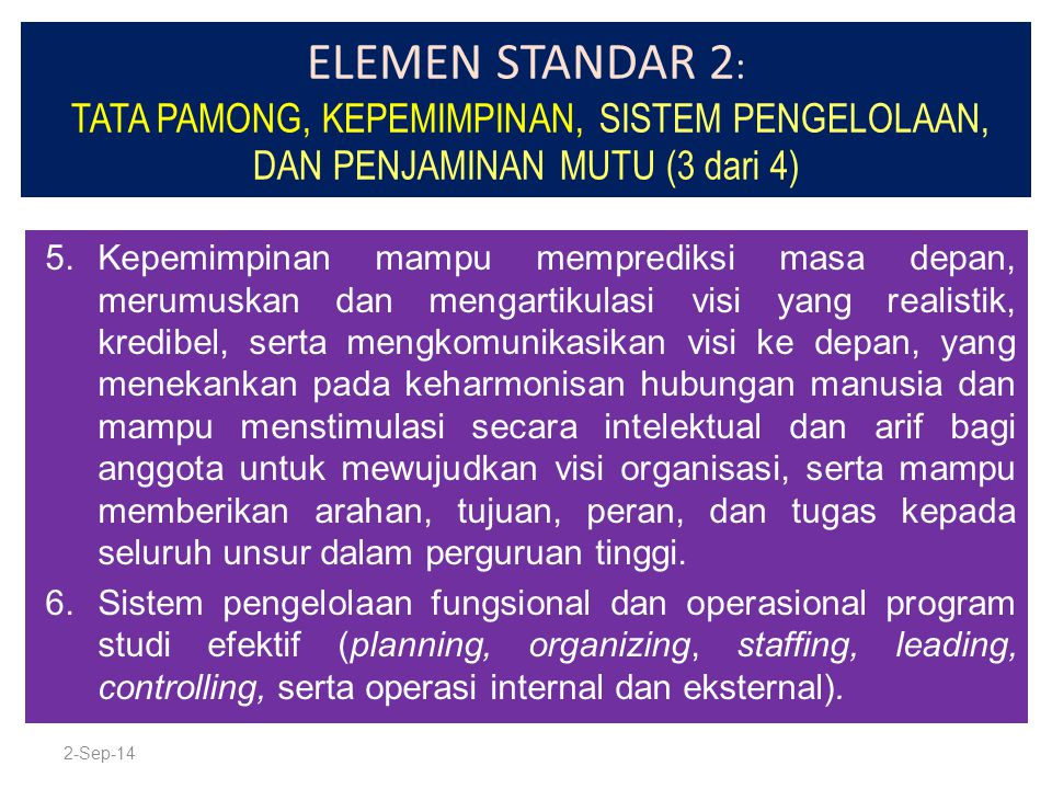 ELEMEN STANDAR 2: TATA PAMONG, KEPEMIMPINAN, SISTEM PENGELOLAAN, DAN PENJAMINAN MUTU (3 dari 4)