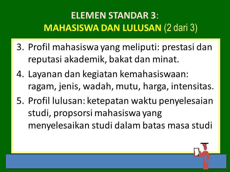 ELEMEN STANDAR 3: mahasiswa dan Lulusan (2 dari 3)