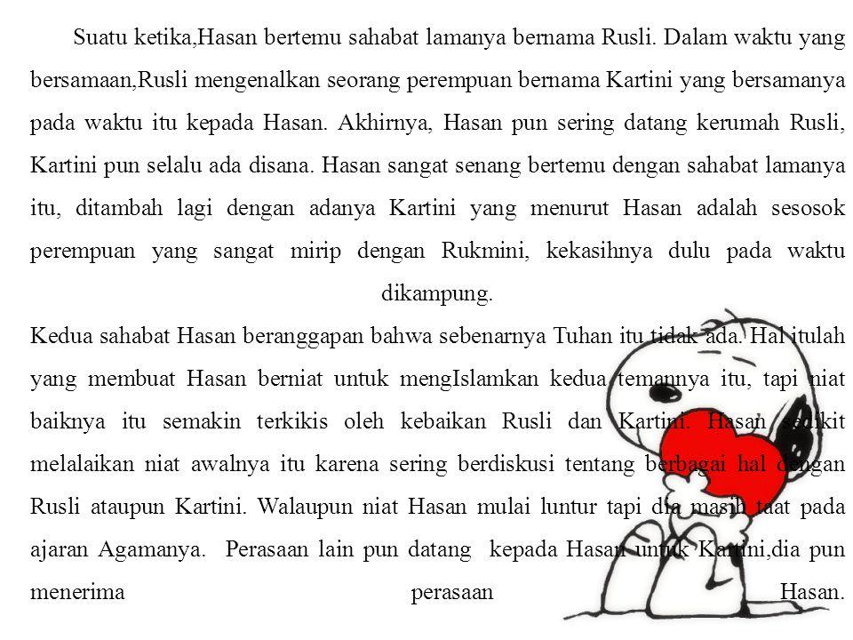 Suatu ketika,Hasan bertemu sahabat lamanya bernama Rusli